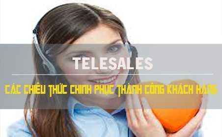TELESALES- Các chiêu thức chinh phục thành công khách hàng