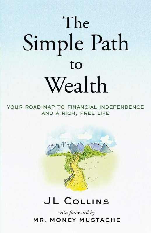 The Simple Path to Wealth – JL Collins